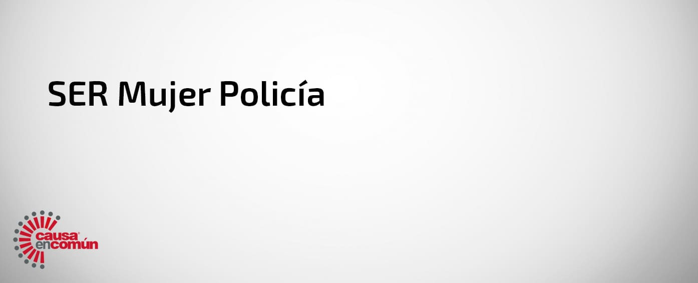 Ser Mujer Policía en México