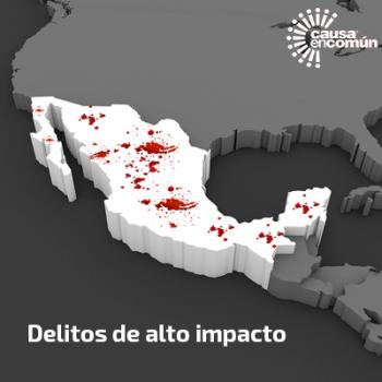 Delitos de alto impacto en México - Causa en Común